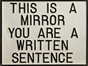 This is a mirror. You are a written sentence, 1966-1968